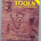 Antique Tools Our American Heritage by Kathryn McNerney