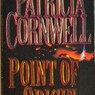 Point of Origin by Patricia Cornwell a Kay Scarpetta Mystery