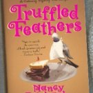 Truffled Feathers by Nancy Fairbanks  a Culinary Mystery with Recipes
