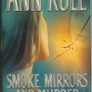 Smoke, Mirrors and Murder and Other True Cases by Ann Rule   Volume 12
