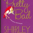 Pretty Bad by Shirley Jump  a Romance with Recipes