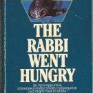 Saturday the Rabbi Went Hungry by Harry Kemelman   Rabbi Small Mystery