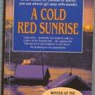 A Cold Red Sunrise by Stuart M Kaminsky   Inspector Profiry Rostnikov Mystery