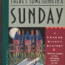 Theres Something in a Sunday by Marcia Muller Sharon McCone Mystery