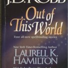 Out of This World JD Robb Laurell K Hamilton Susan Krinard Maggie Shayne