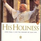 His Holiness John Paul II and the History of Our Time by Carl Berstein and Marco Politi