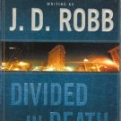 Divided in Death by J D Robb Eve Dallas Mystery Hardcover