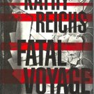 Fatal Voyage by Kathy Reichs Temperance Brennan Mystery Hardcover