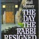 The Day the Rabbi Resigned by Harry Kemelman Hardcover Rabbi Small Mystery