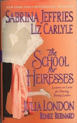 The School for Heiresses Sabrina Jefferies Liz Carlyle Julia London Renee Bernard 4 Stories