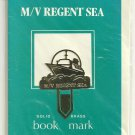 MV REGENT SEA Regent Cruise Line Solid Brass Bookmark