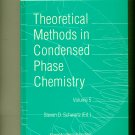 Theoretical Methods in Condensed Phase Chemistry Schwartz, 2000 Hardcover