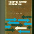 Theory of Electric Polarization 2nd Edition Volume 2 1978