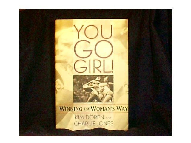 YOU GO GIRL- By Kim Doren and Charlie Jones: Successful Women in Sports