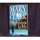 Nighttime is My Time # 1 NY Times Novel by Mary Higgins Clark