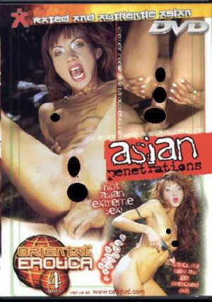 ASIAN PENETRATIONS -- 4 HR ADULT MOVIE