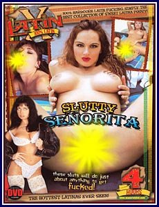 SLUTTY SENORITA -- 4 HR ADULT MOVIE