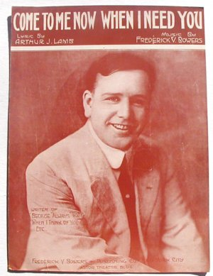 Come To Me Now When I Need You Vintage Sheet Music 1916 Frederick Bowers