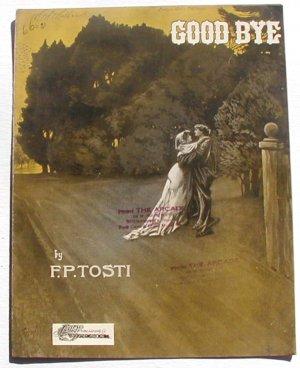 Good Bye Vintage Sheet Music 1902 F. P. Tosti