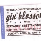 GIN BLOSSOMS With SCREAMIN' CHEETAH WHEELIES Ticket Stub 4/17/1994 Bailey Hall Cornell University