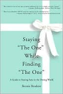 "Staying ""The One"" While Finding ""The One""-A Guide to Staying Sane in the Dating World (eBook)"