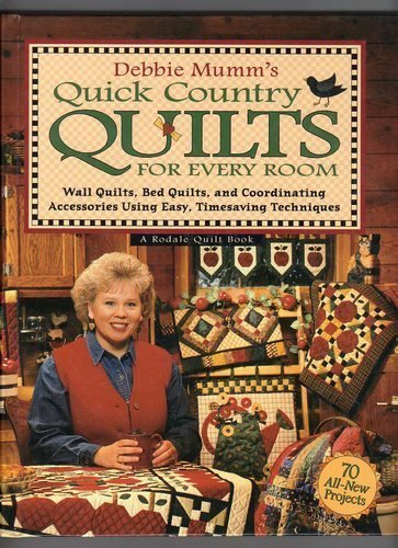 NEW Debbie Mumms Quick Country Quilts For Every Room