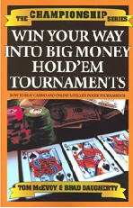 Win Your Way Into Big Money Holdem Tournaments - Tom McEvoy / Brad Daugherty