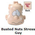 Busted Nuts Stress Guy