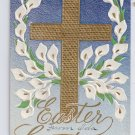 Calla Lilies Gold Cross Embossed Vintage Easter Postcard