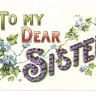 To My Dear Sister Vintage Embossed Postcard 1908