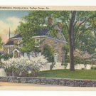 PA Valley Forge National Park Washington's Headquarters Vtg Curteich Postcard