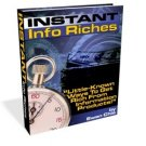 Instant Info Riches - make money Creating Info