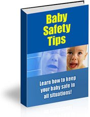 Baby Safety Tips - Keep Your Baby Safe