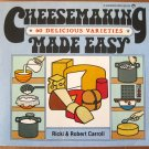 Cheesemaking Made Easy 60 Delicious Varieties