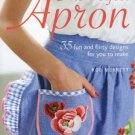 Perfect Apron Fun/ Flirty 35 Patterns to Make Included