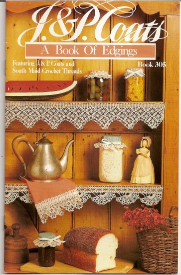 1989 J and P Coats Book of Edgings Pattern Booklet #305 for Crochet Knitting Tatted Edgings A1001