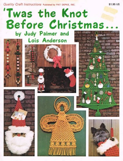 Macrame Pattern Booklet Twas the Knot Before Christmas Angel Stocking Wreath Santa and More A1069
