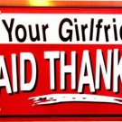 LP-055 Tell Your Girlfriend - Thanks License Plate