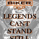 P-2042 Biker - Motorcycle - Legends Cant Stand Still Parking Signs