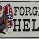 LP-159 Forget Hell License Plate