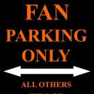 P-2010 Bengals Fan Parking Only Parking Signs