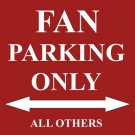 P-2015 Cardinals Fan Parking Only Parking Signs