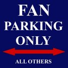 P-2029 Patriots Fan Parking Only Parking Signs