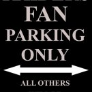 P-2030 Raiders Fan Parking Only Parking Signs