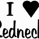 DEC-023S I Love Rednecks Vinyl Decal Graphic - approx 4""