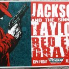 "Jackson Taylor & the Sinners with Red Eye Gravy promotional Thom Self 13"" x 19"" Concert Poster"