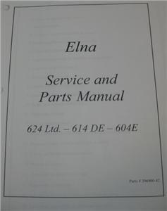 ELNA SERGER 624 / 614DE/ 604E SERVICE AND PARTS MANUALS
