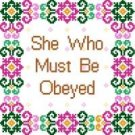"6024 She Who Must Be Obeyed Needlepoint Canvas 8"" x 8"""