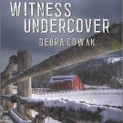 Witness Undercover (Love Inspired Suspense) by Cowan Debra