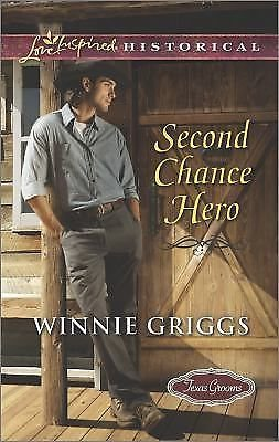 Second Chance Hero (Texas Grooms (Love Inspired Historical)